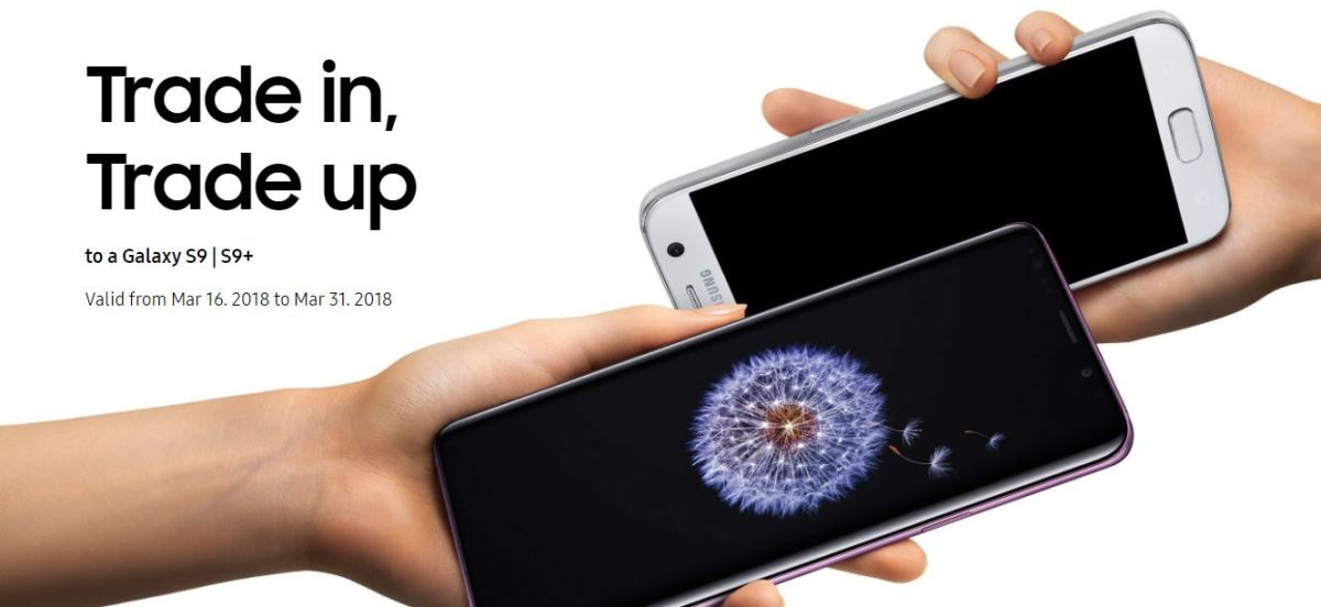 Trade in your old smartphone to get the new  SAMSUNG Galaxy S9 | S9+, now!