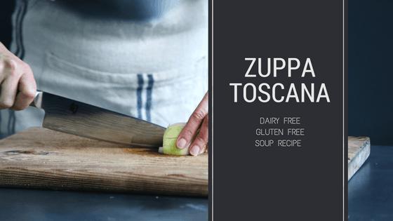 Zuppa Toscana – Dairy Free Gluten Free soup recipe