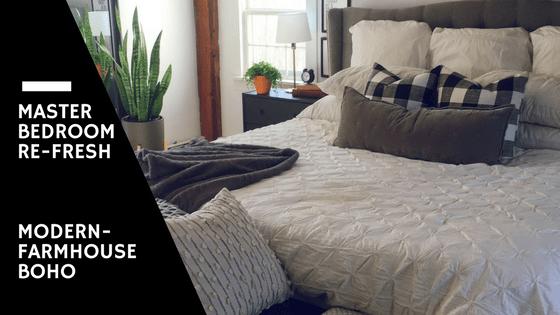 Master Bedroom Re-Fresh Modern Farmhouse -Boho