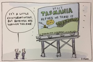 Kudelka Cartoon - Visit Tasmania before we trash it