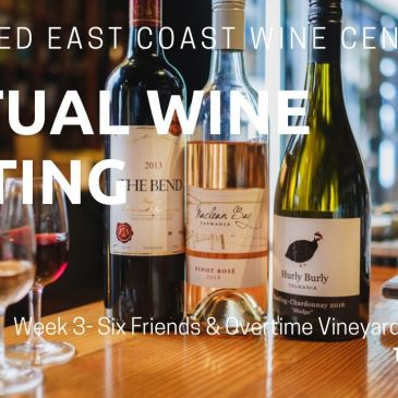 Farm Shed Virtual Wine Tasting Week 3 Six Friends and Overtime