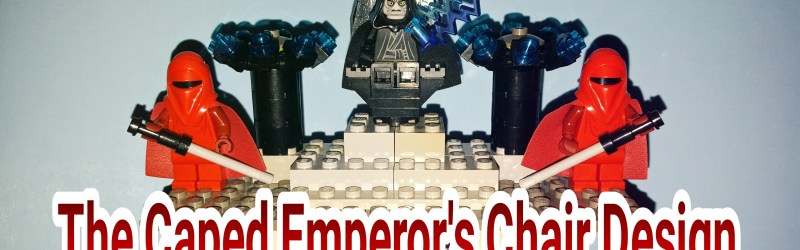 Building a Chair for Lego Emperor Palpatine that Doesn't hurt his Cape