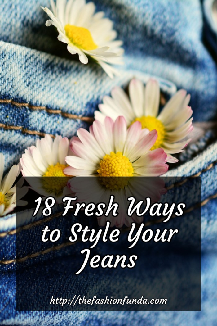 Ways To Style Your Jeans