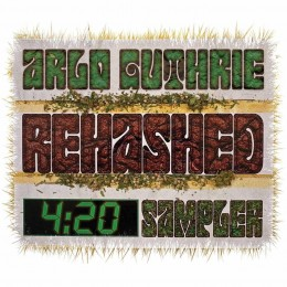 Arlo Guthrie - Rehashed 420 Sampler (cover)