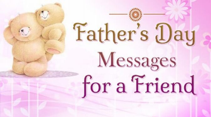 Fathers Day Messages For Friend