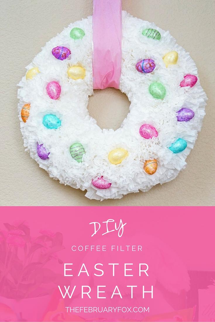 DIY Coffee Filter Easter Wreath - TheFebruaryFox.com
