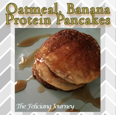 The Feliciano Journey oatmeal-banana-protein-pancakes