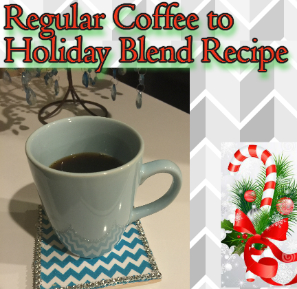 Regular to Holiday Blend Coffee Recipe