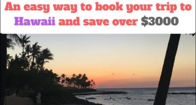 Easy way to book your trip to Hawaii while saving $3000