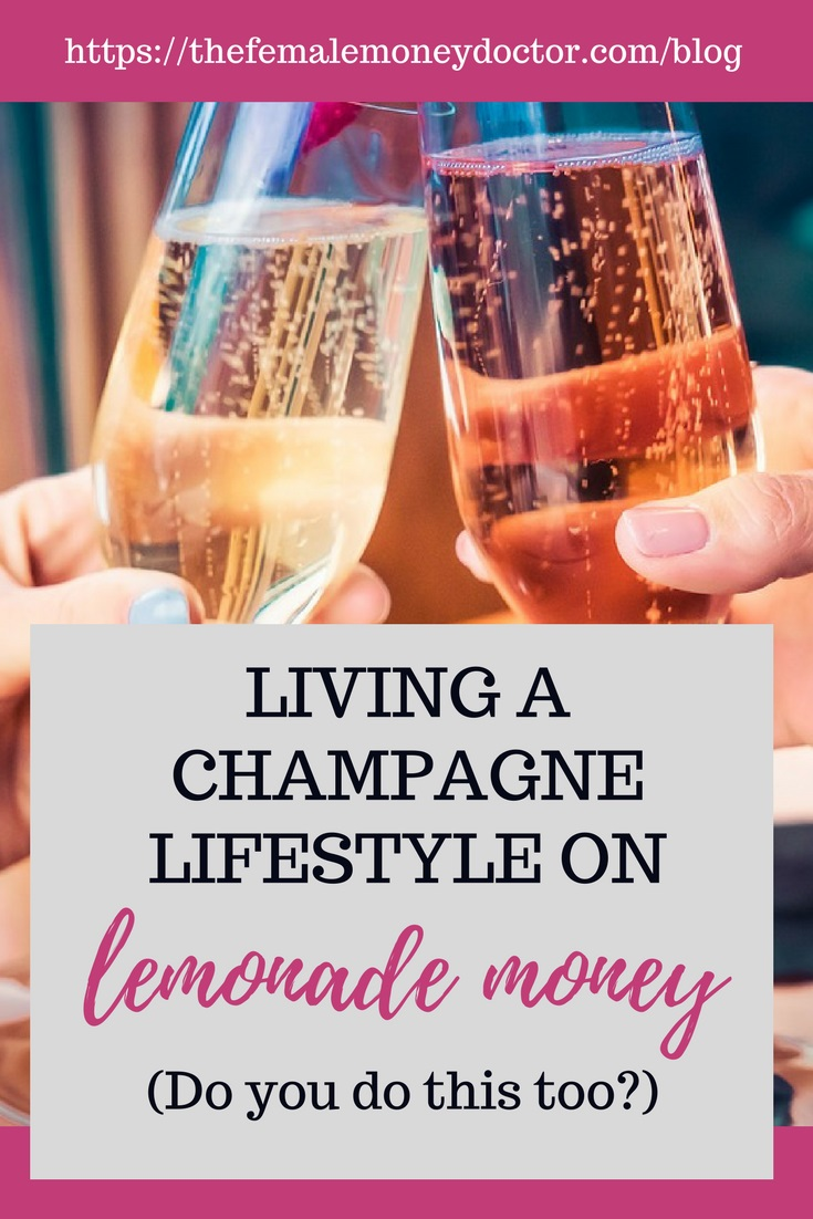 Living a Champagne Lifestyle on Lemonade Money
