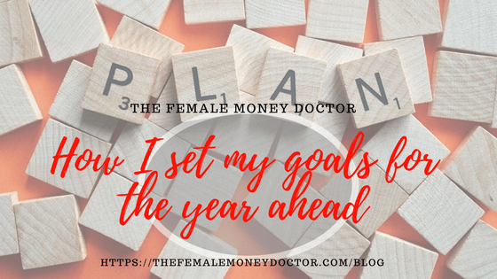 How I set my goals for the year ahead