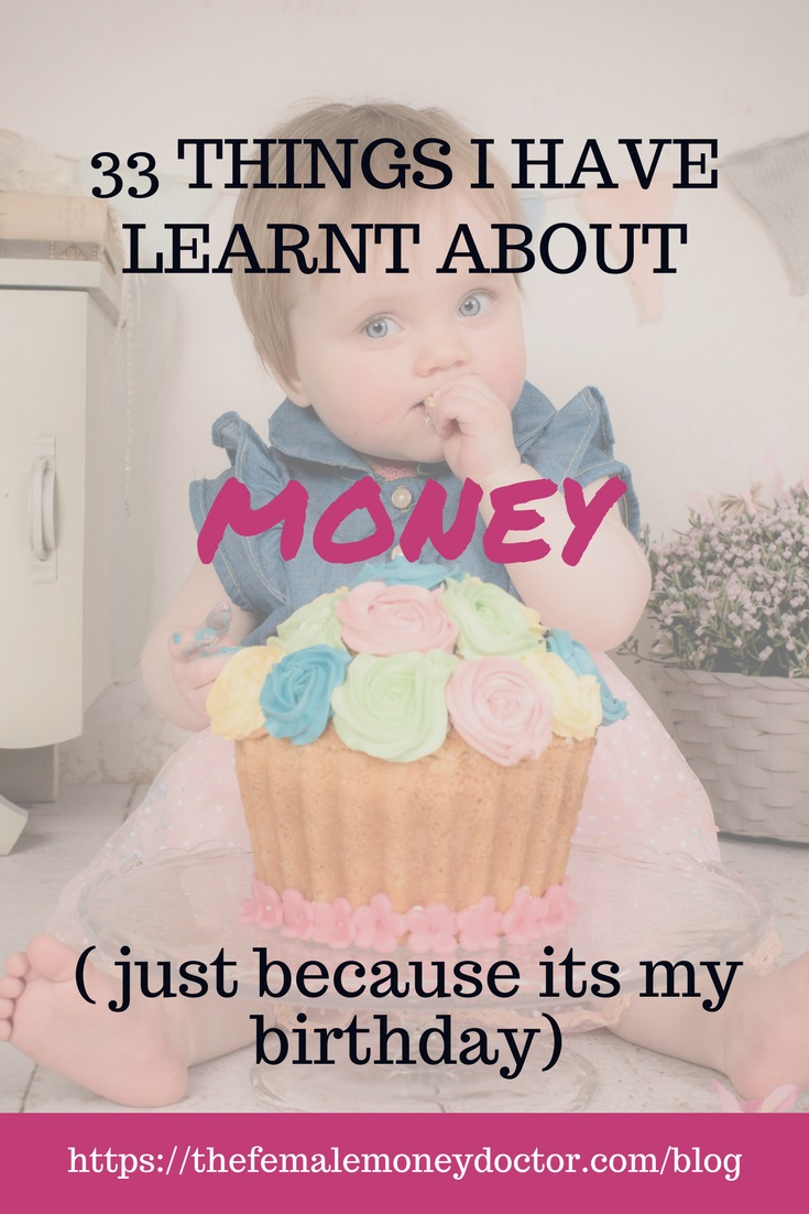 33 things I have learnt about money (just because it's my birthday)