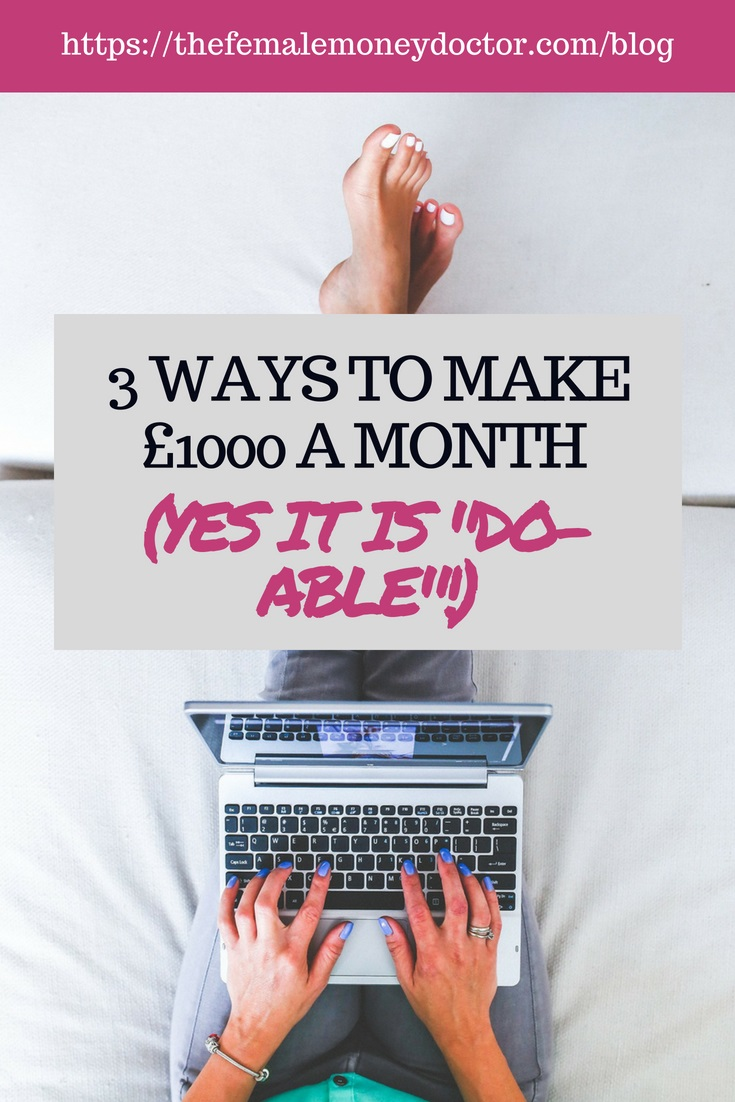 "Guest Post - 3 ways to Make £1000 a month (Yes It Is ""Do-able""!) - ideas for making money #4"