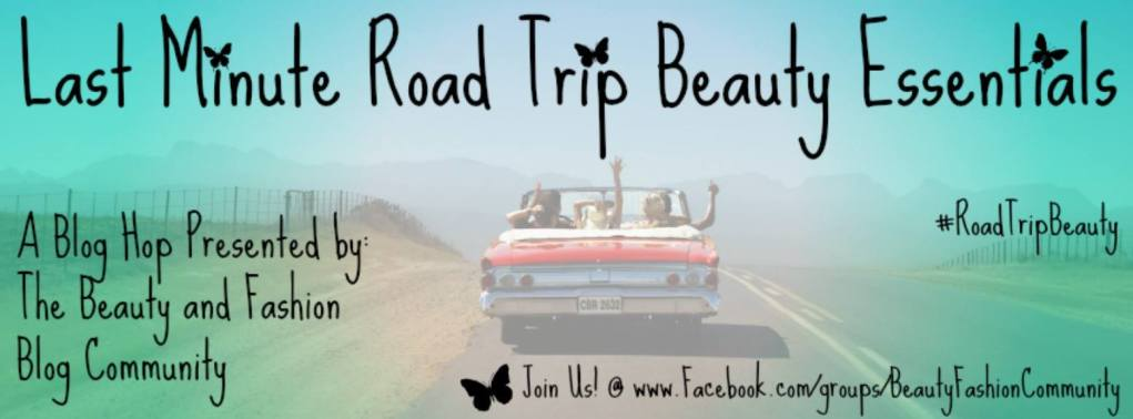 5 Road Trip Beauty Essentials! (Blog Hop)
