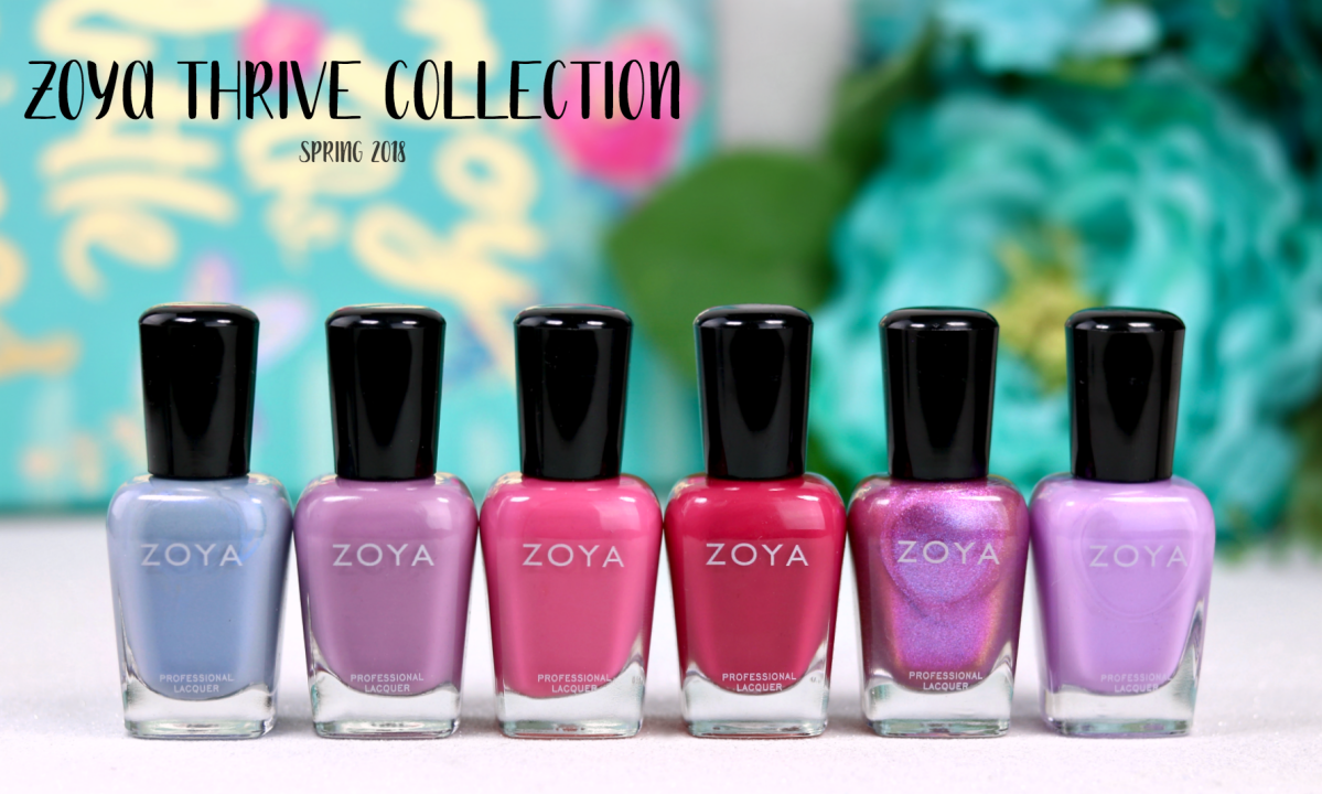 Zoya Thrive Collection - Spring 2018