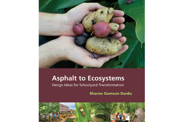 Asphalt to Ecosystems front cover image: Sharon Danks