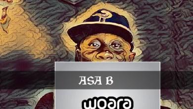 Photo of Asa B – Woara (Prod by Survivor Beatz)