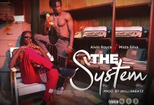 """Photo of ALvin Royce Teams Up With UK Artiste, Mista Silva On New Song """"The System""""(MP3 + Video)"""