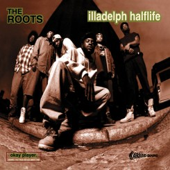 "The Roots ""Illadelph Halflife"" (1996)"