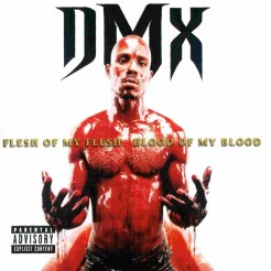 "DMX ""Flesh Of My Flesh, Blood Of My Blood"" (1998)"
