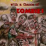 Cover image: Sunny, with a Chance of Zombies. Various zombies at a barbecue, the sun high in the sky.