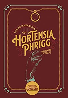 Cover image: The Degeneration of Hortensia Phrigg, by Hereward L.M. Proops