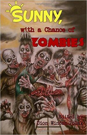 Cover image: Sunny, with a Chance of Zombies, by Dion Winton-Polak