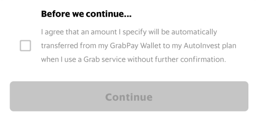 Grab AutoInvest Agree To Auto Deduct