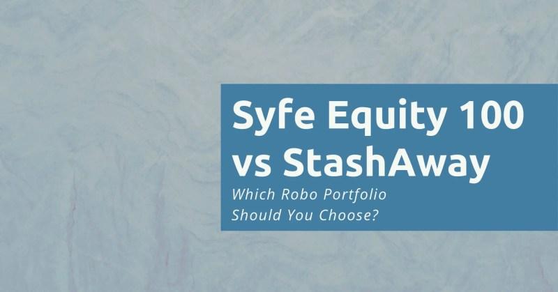 Syfe Equity 100 vs StashAway