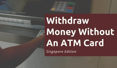 Withdraw Money Without ATM Card Singapore