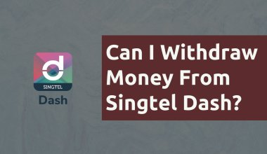 Can I Withdraw Money From Singtel Dash