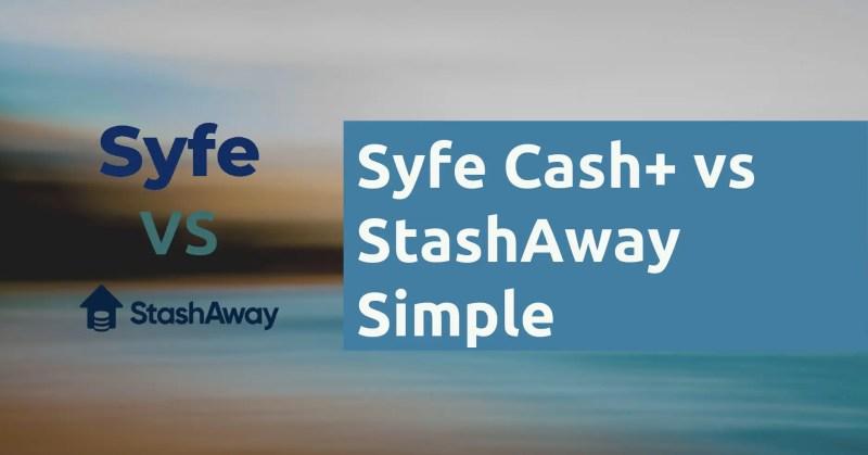 Syfe Cash vs StashAway Simple