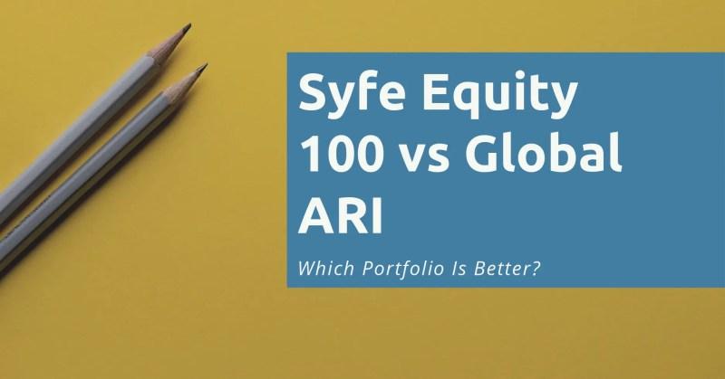 Syfe Equity 100 vs Global ARI