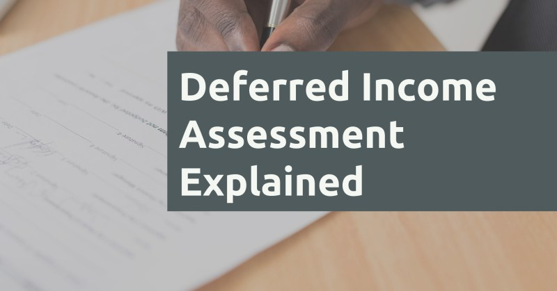 Deferred Income Assessment