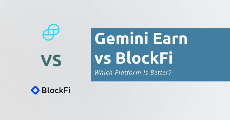 Gemini Earn vs BlockFi