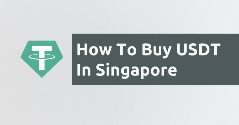 How To Buy USDT In Singapore
