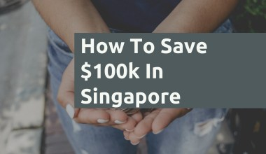 How To Save 100k In Singapore