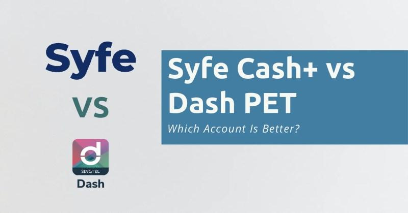 Syfe Cash vs Dash Pet