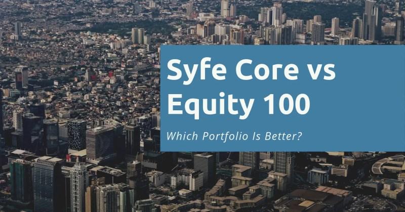 Syfe Core vs Equity 100