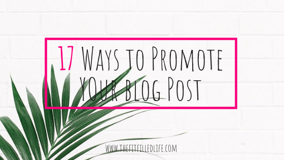 17 Ways To Promote Your Blog Post