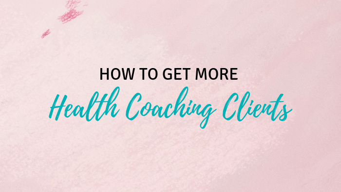 How to Get More Health Coaching Clients