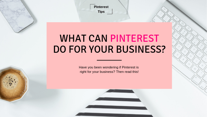 What Can Pinterest Do For Your Business?