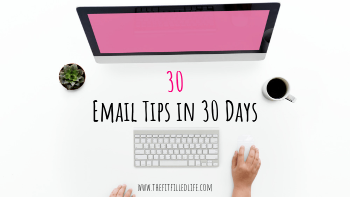 30 Actionable Email Tips in 30 Days