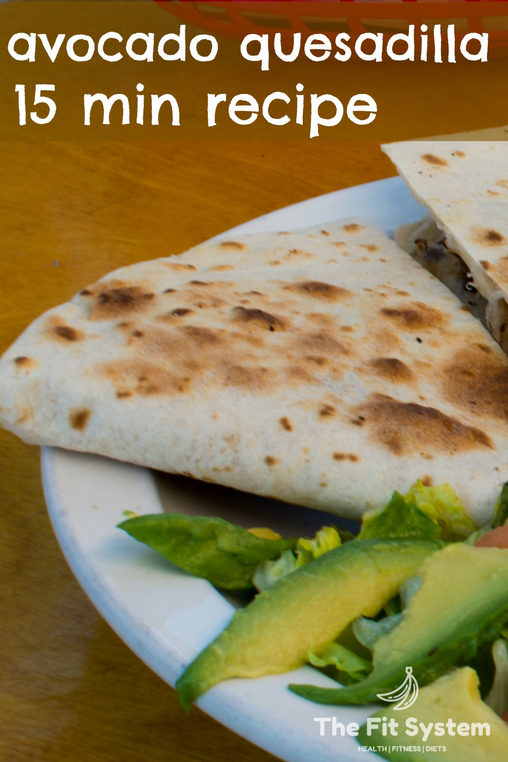 Healthy Avocado Quesadilla Recipe