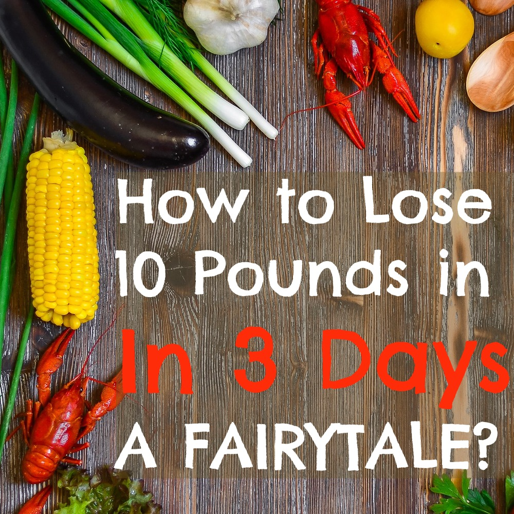 How to lose 10 pounds in 3 days 1