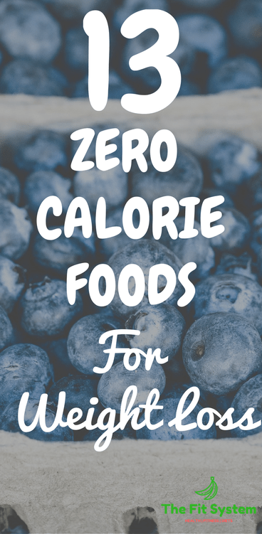 13 Zero Calorie Foods for Weight Loss