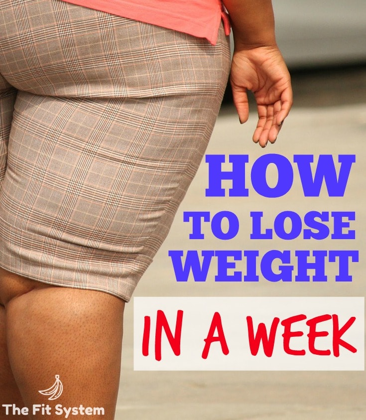 How to Lose Weight in a Week