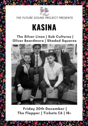 KASINA + THE SILVER LINES + SUB CULTURES + OLIVER BEARDMORE + SHADED SQUARES