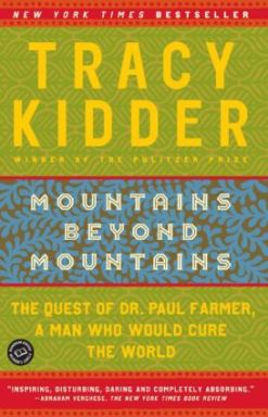 Mountains Beyond Mountains - Famous Biographies