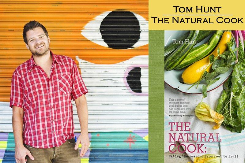 Tom Hunt - The Natural Cook